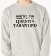 Written and Directed by Quentin Tarantino (dark) Pullover