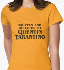 Written and Directed by Quentin Tarantino (dark) Womens Fitted T-Shirt