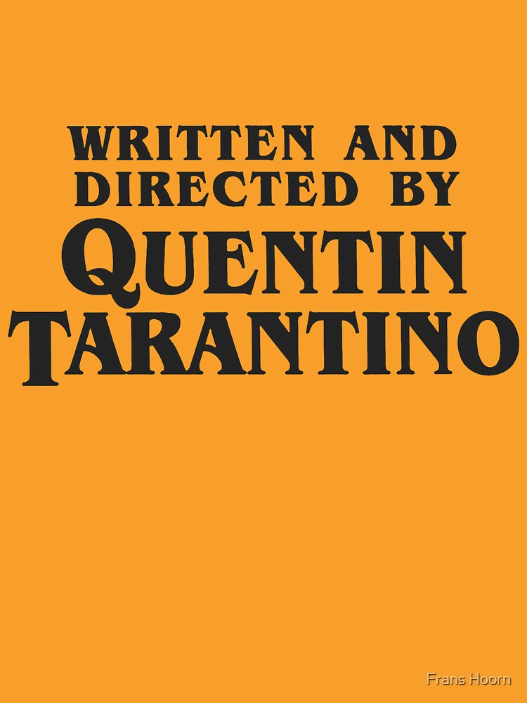 Written and Directed by Quentin Tarantino (dark) | Unisex T-Shirt