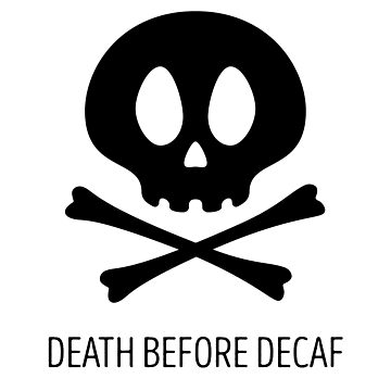Death Before Decaf by mitchell-morris