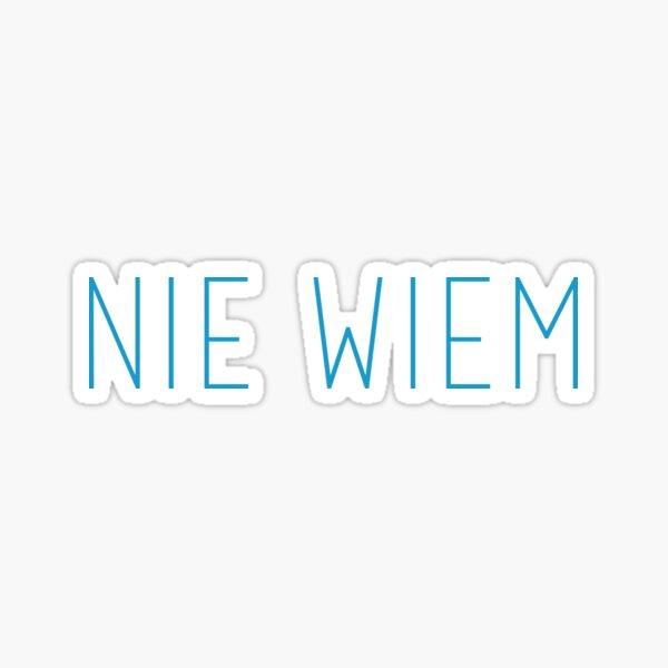Nie Wiem - polska - polish Sticker