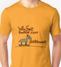 who sez donkeys can't skateboard T-Shirt