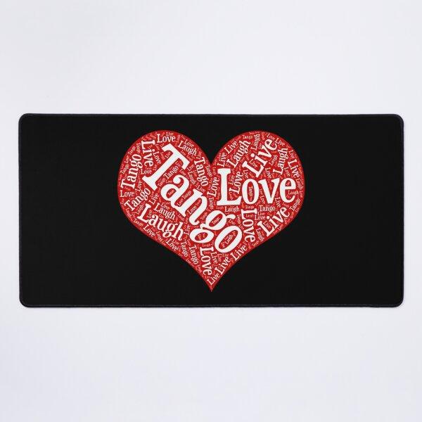 Argentine Tango Heart with Live Laugh Tango Love Word Art Desk Mat