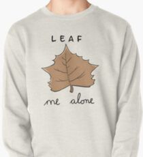Leaf me alone Pullover