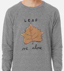 Leaf me alone Lightweight Sweatshirt