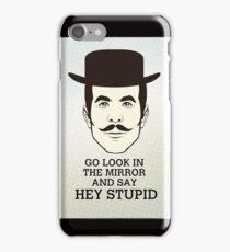 Hey Stupid iPhone Case/Skin