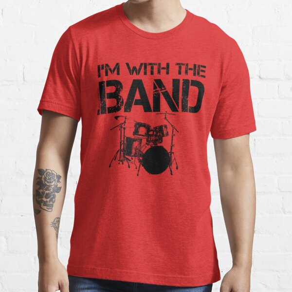 I'm With The Band - Drum Set (Black Lettering) Essential T-Shirt