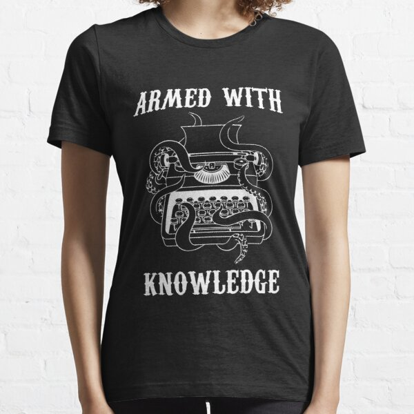 armed with knowledge  Essential T-Shirt