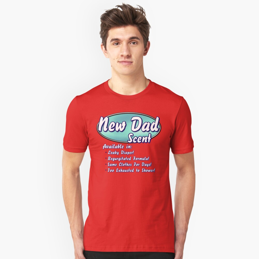 New Dad Scent Unisex T-Shirt