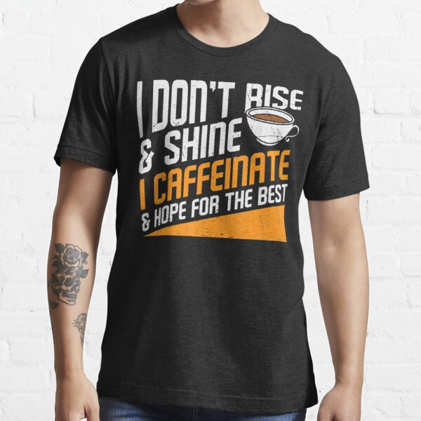 Coffee Hope For The Best Funny Graphic Cool Essential T-Shirt