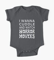 I Wanna Cuddle And Watch Horror Movies Short Sleeve Baby One-Piece