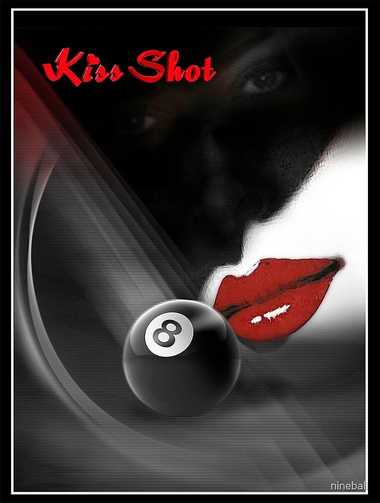 Kiss Shot by nineball