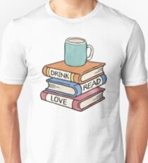 Drink, Read, Love - Book Lover Quote Art Unisex T-Shirt