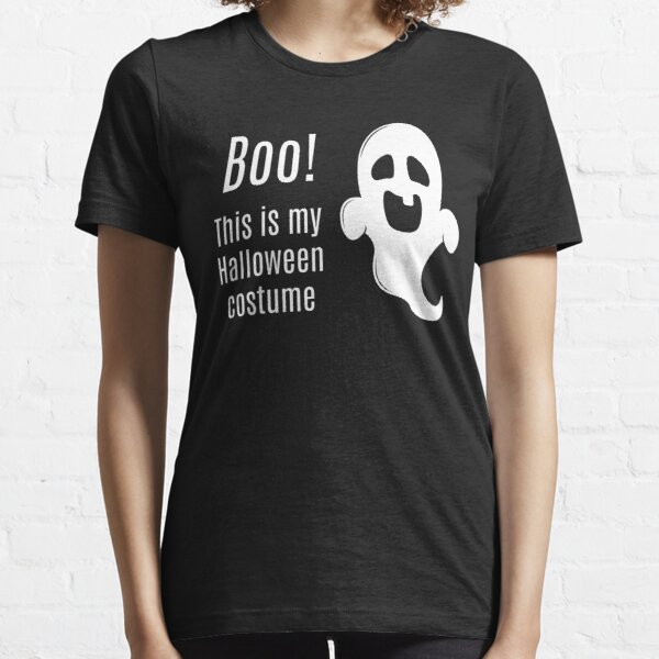 Boo! This is my Halloween costume Essential T-Shirt