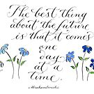 One day at a time inspirational handwritten quote by Melissa Goza