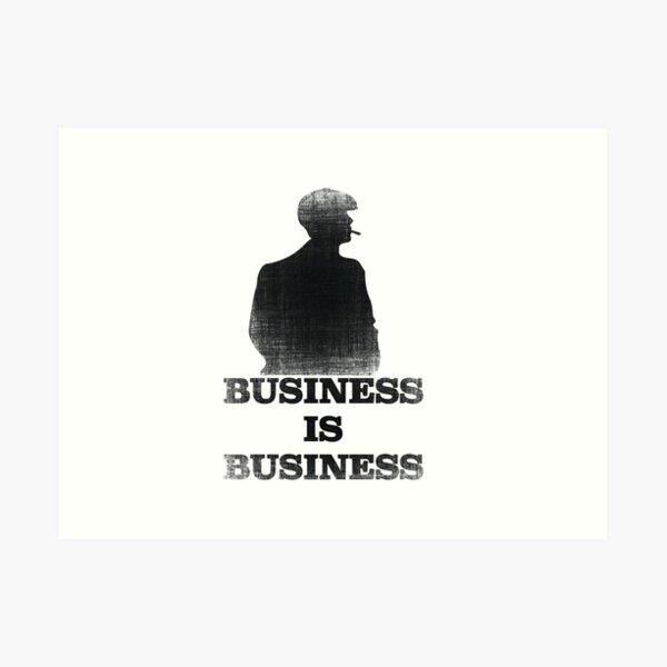 Business is Business Art Print
