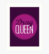 Drag Queen Art Print