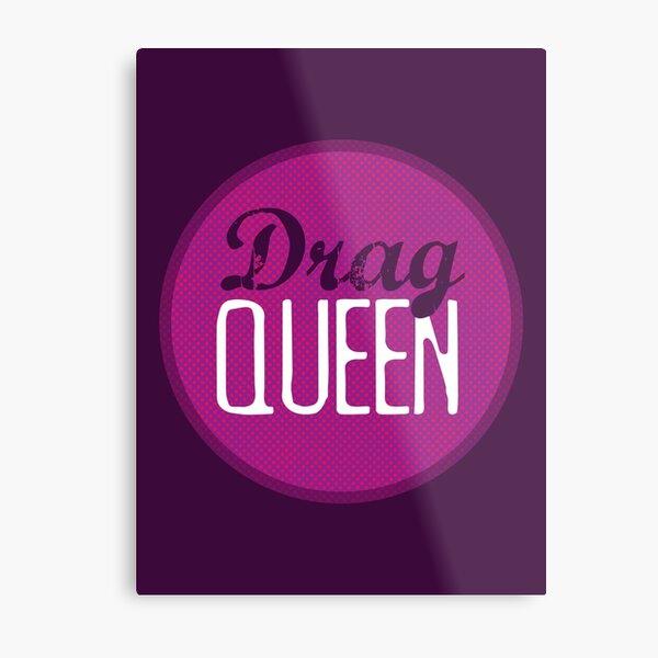 Drag Queen Metal Print