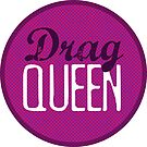 Drag Queen by DamnAssFunny