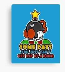 Some Days you can't get Rid of a Bomb Canvas Print