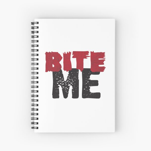 Bite Me Spiral Notebook