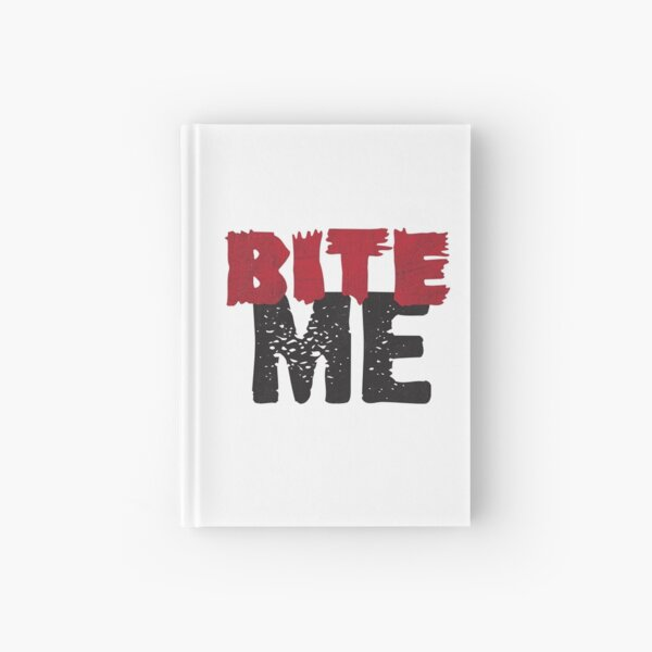 Bite Me Hardcover Journal