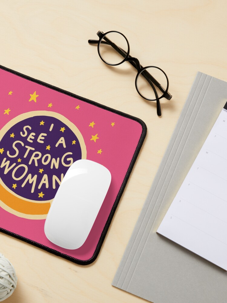 Alternate view of I see a strong woman Mouse Pad