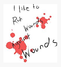 Rub Wounds Against Wounds Photographic Print