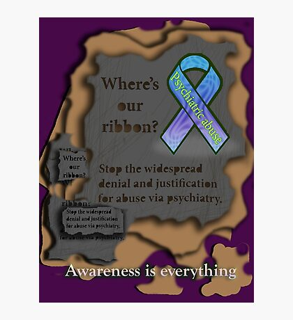 Where is our ribbon? Psychiatric abuse is widespread! Photographic Print
