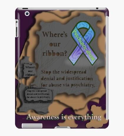 Where is our ribbon? Psychiatric abuse is widespread! iPad Case/Skin
