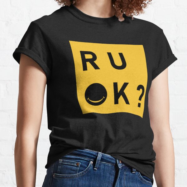 R u ok ? day, for are you ok Classic T-Shirt
