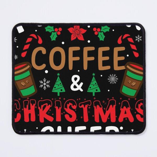 I Run on Coffee and Christmas Cheer Mouse Pad