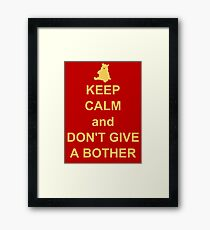 Keep Calm and Don't Give a Bother Framed Print