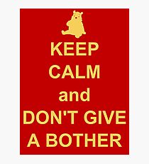 Keep Calm and Don't Give a Bother Photographic Print