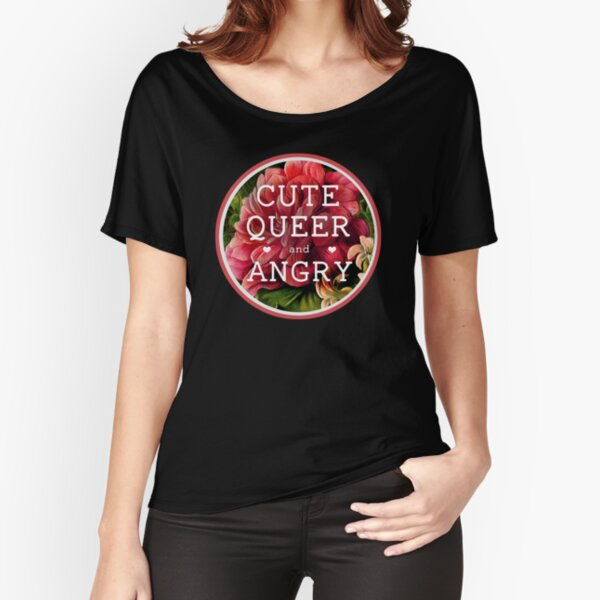 Cute, Queer and Angry Relaxed Fit T-Shirt