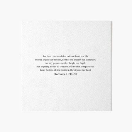 Romans 8:38-39, The New Testament, The Bible Art Board Print