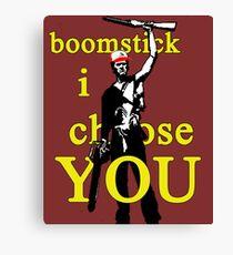 Boomstick I Choose You Canvas Print