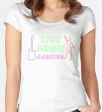 Live Music and Dancing Neon Sign Women's Fitted Scoop T-Shirt