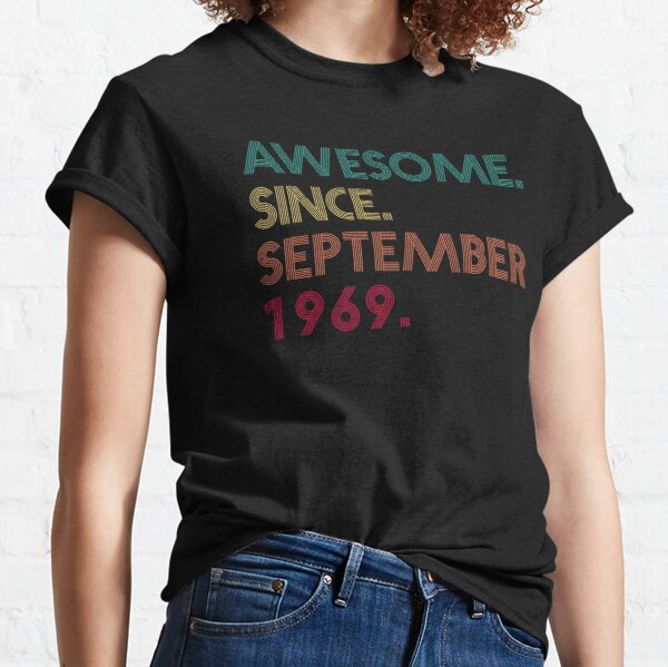 Awesome Since September 1969 - 52nd Birthday Classic T-Shirt
