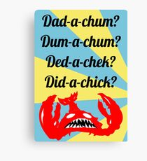 Lobstrosity Dad-a-Chum Canvas Print