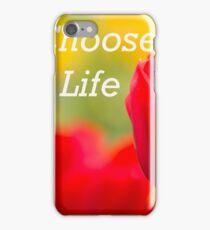 choose life  iPhone Case/Skin