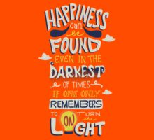 Happiness can be found even in the darkest times | Women's T-Shirt