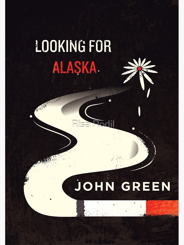 Looking for Alaska by risarodil