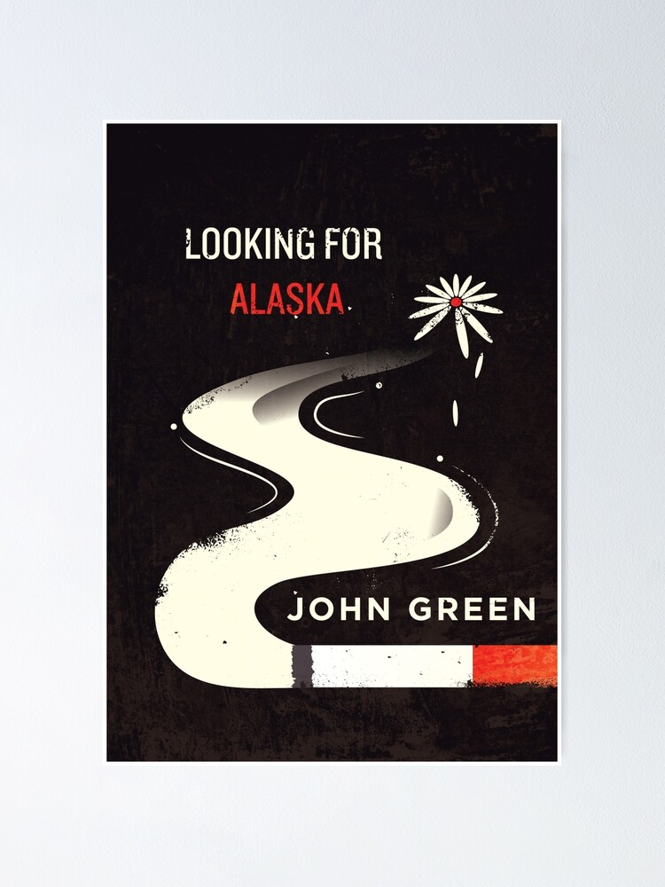Alternate view of Looking for Alaska Poster