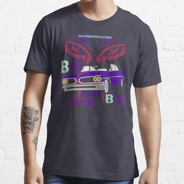 bad to the bone Essential T-Shirt