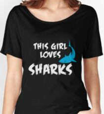 This girl loves Sharks Women's Relaxed Fit T-Shirt