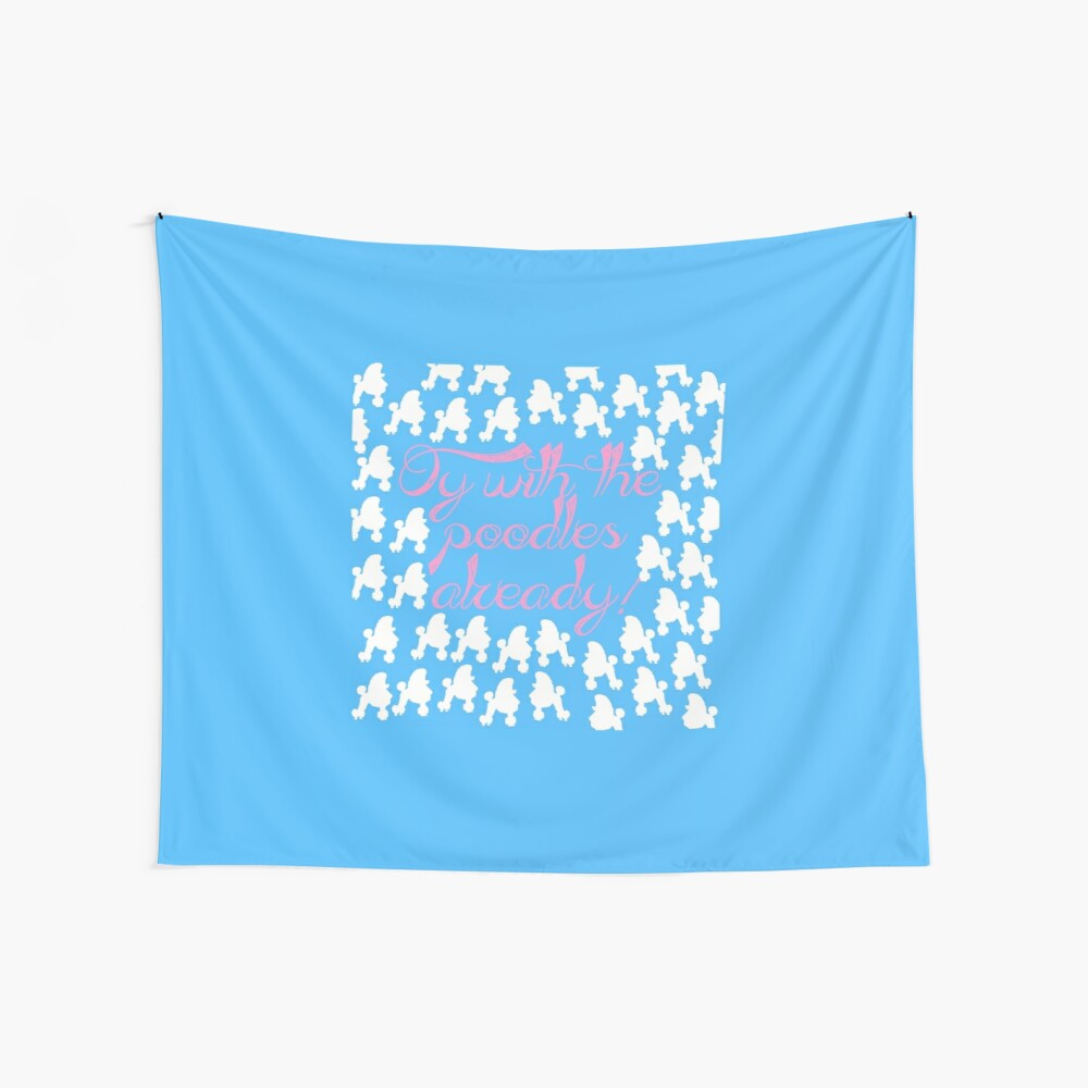 Oy with the poodles already! Wall Tapestry