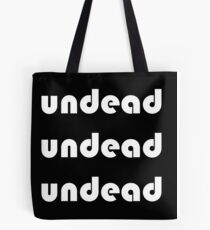 Undead Undead Undead Tote Bag