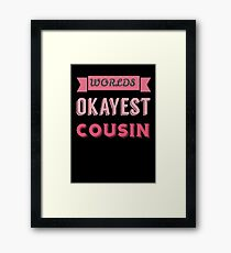 worlds okayest cousin - pink & black Framed Print