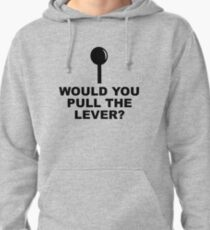 WOULD YOU PULL THE LEVER? Pullover Hoodie